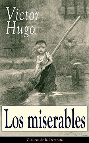 Los miserables: Clásicos de la literatura por Victor Hugo
