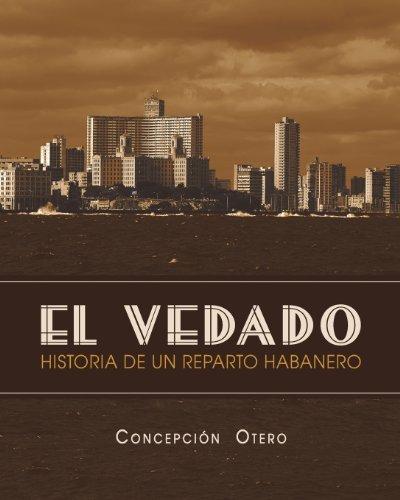 El Vedado. Historia de Un Reparto Habanero by Concepcion Otero (2013-10-02) por Concepcion Otero
