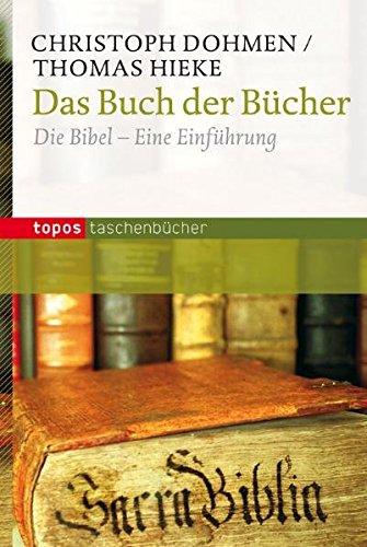 Das Buch der Bücher: Die Bibel - Eine Einführung (Topos Taschenbücher)