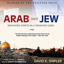 Arab and Jew: Wounded Spirits in a Promised Land, Revised Edition