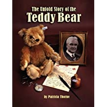 The Untold Story of the Teddy Bear (English Edition)