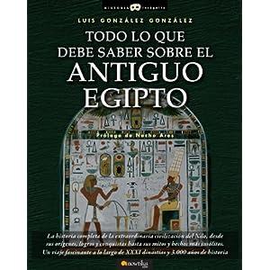Todo lo que debe saber sobre el Antiguo Egipto