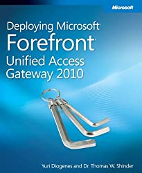 Deploying Microsoft Forefront Unified Access Gateway 2010 by Tom Shinder (2010-11-28)