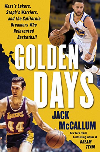 Golden Days: West's Lakers, Steph's Warriors, and the California Dreamers Who Reinvented Basketball - Golden Bears Basketball