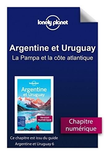 Descargar Libro Argentine et Uruguay 6 - La Pampa et la côte atlantique de LONELY PLANET