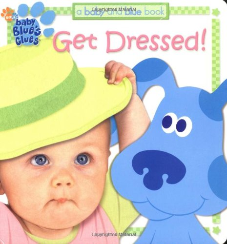 Get Dressed! (Blues Clues, 3) (Blues Clues 3)