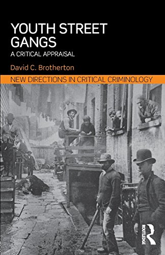 Youth Street Gangs: A critical appraisal (New Directions in Critical Criminology) by David C. Brotherton (5-May-2015) Paperback