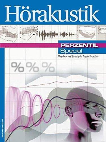 Perzentil Special - Verfahren und Einsatz der Perzentil-Analyse: Sonderheft der Zeitschrift Hörakustik