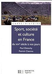 Sport, culture et société en France du XIXe siècle à nos jours