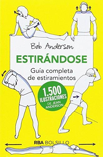 Estirandose (bolsillo): Guía completa de estiramientos (NO FICCION) por BOB ANDERSON