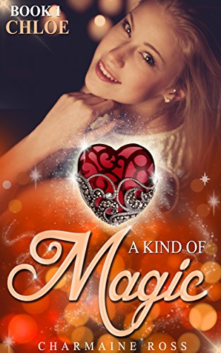 a-kind-of-magic-free-romance-story-chloes-story-english-edition