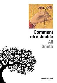 Comment être double par Ali Smith