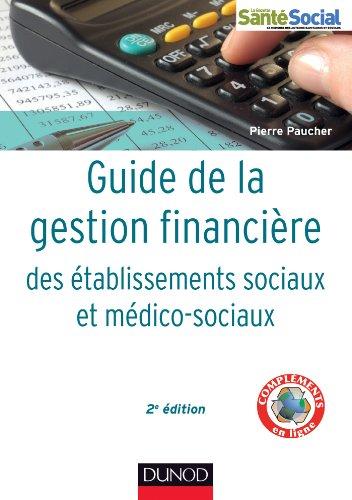 Guide de la gestion financière des établissements sociaux et médico-sociaux - 2e éd.