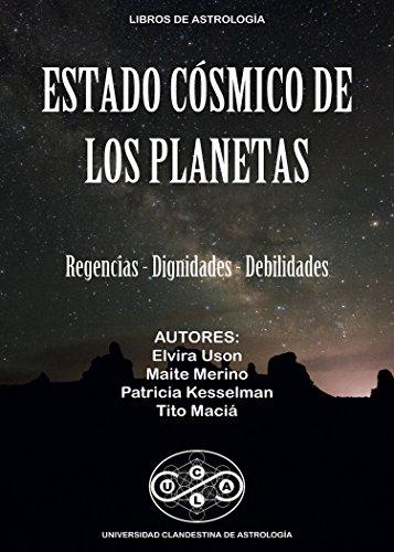 ESTADO COSMICO DE LOS PLANETAS: Regencias, Dignidades, Debilidades (Universidad Clandestina de Astrología nº 1) por Tito Maciá