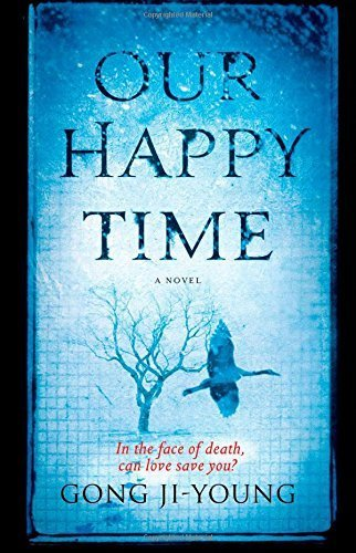 Buchcover Our Happy Time by Gong Ji-young (2014-07-01)