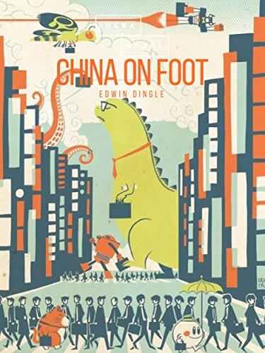 China on Foot (English Edition)