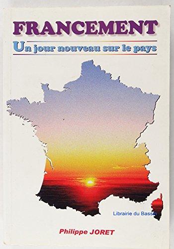Francement : Un jour nouveau sur le pays
