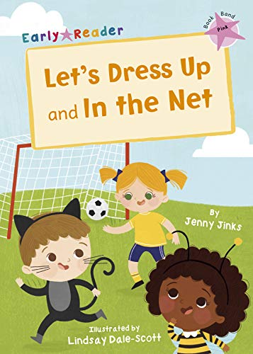 Let's Dress Up and In the Net: (Pink Early Reader)