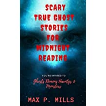 Scary True Ghost Stories For Midnight Reading: Hauntings, Ghosts, Demons and Mon: Volume 2 (True Creepy Ghost Stories: Bloody Moon Publishing)