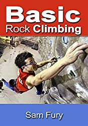 Basic Rock Climbing: Bouldering, Crack Climbing and General Rock Climbing Techniques (Survival Fitness) (English Edition)
