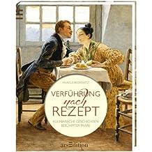 Verführung nach Rezept: Kulinarische Geschichten berühmter Paare