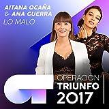 Lo Malo (Operación Triunfo 2017)