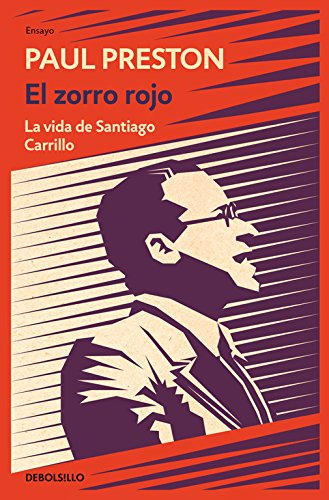 El Zorro Rojo: La Vida De Santiago Carrillo