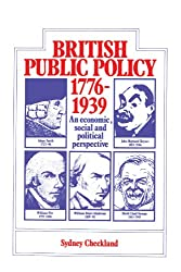 British Public Policy 1776-1939: An Economic, Social and Political Perspective