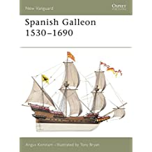 Spanish Galleon 1530-1690 (New Vanguard, Band 96)