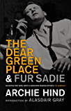 The Dear Green Place: and Fur Sadie
