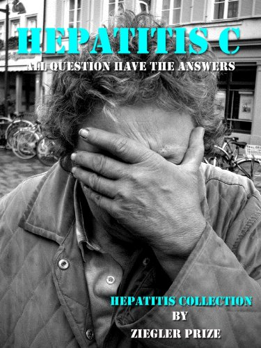 Hepatitis C : All Question have The Answers (Hepatitis collection Book 3)