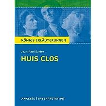 Huis clos (Geschlossene Gesellschaft) von Jean-Paul Sartre.: Textanalyse und Interpretation mit ausführlicher Inhaltsangabe und Abituraufgaben mit Lösungen (Königs Erläuterungen)