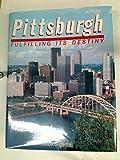 Pittsburgh: Fulfilling Its Destiny