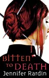 Bitten To Death: Book four in the Jaz Parks sequence