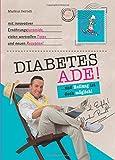 Diabetes Ade! ...und Heilung ist doch möglich s/w