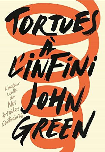 Tortues à l'infini - John Green