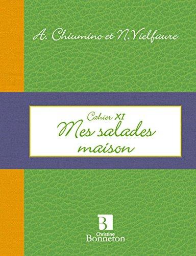 Cahier XI : Mes salades maison
