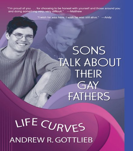 Sons Talk About Their Gay Fathers: Life Curves (Haworth Gay & Lesbian Studies) por Andrew Gottlieb