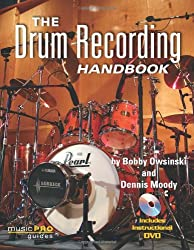 Bobby Owsinski/Dennis Moody: The Drum Recording Handbook (Music Pro Guides)