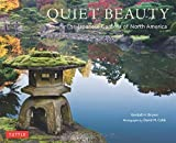 Quiet Beauty: Japanese Gardens of North America by Kendall H. Brown (2013-06-20)