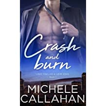Crash and Burn: Volume 1 (Love You Like A Love Song)