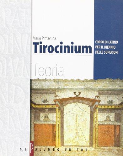 Tirocinium. Corso di latino. Teoria. Per il biennio