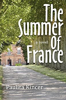 THE SUMMER OF FRANCE (English Edition) par [Kincer, Paulita]