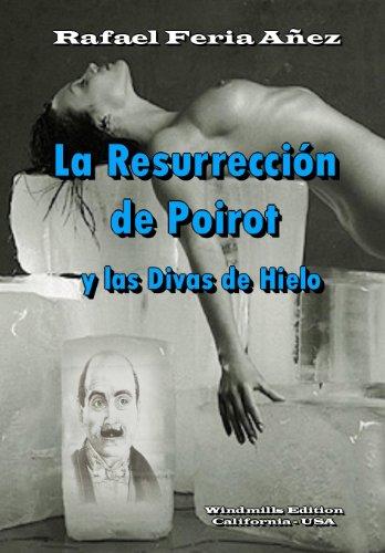 La Resurrección de Poirot y las Divas de Hielo por Rafael Feria Añez