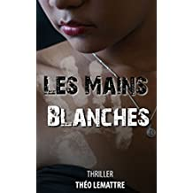 LES MAINS BLANCHES
