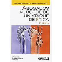 Abogados Al Borde De Un Atque De Ética ( 2º Ed,) (Monografía)