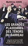 Les Grandes Plaidoiries DES Tenors Du Barreau (French Edition) by Aron, Matthieu (2013) Paperback - Pocket