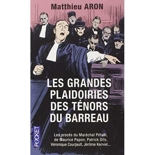 Les Grandes Plaidoiries DES Tenors Du Barreau (French Edition) by Aron, Matthieu (2013) Paperback