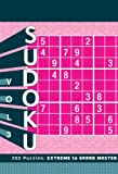 Sudoku: 200 Puzzles: Extreme to Grand Master