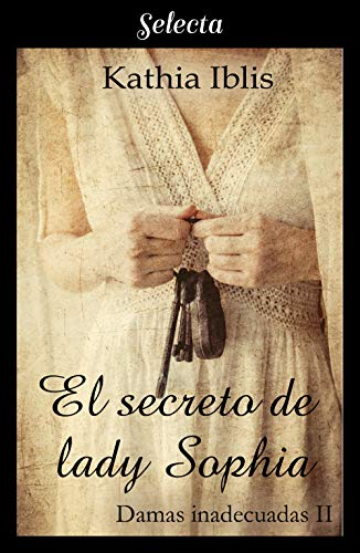 El secreto de lady Sophia, Damas inadecuadas 02 – Kathia Iblis (Rom) 51oC5baMPkL